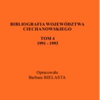Bibliografia Województwa Ciechanowskiego. [T. 4], 1991-1993.