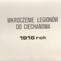 Wkroczenie Legionów do Ciechanowa  :1917 r.  [Dokument ikonograficzny].